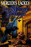 Bardic Voices #4: Four & Twenty Blackbirds A Bardic Voices Novel by Mercedes Lackey