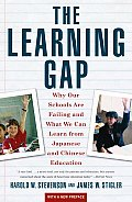 Learning Gap: Why Our Schools Are Failing and What We Can Learn from Japanese and Chinese... Cover