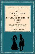 What Jane Austen Ate and Charles Dickens Knew: From Fox Hunting to Whist -- the Facts of Daily Life in Nineteenth-Century England