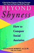 Beyond Shyness How to Conquer Social Anxieties