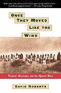 Once They Moved Like the Wind Cochise Geronimo & the Apache Wars