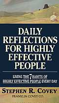 Daily Reflections for Highly Effective People Living the Seven Habits of Highly Successful People Every Day