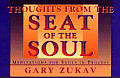 Thoughts From The Seat Of The Soul Meditations For Souls in Process