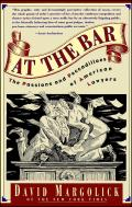 At the Bar: The Passions and Peccadilloes of American Lawyers
