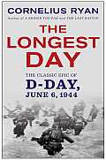 The Longest Day: The Classic Epic of D Day