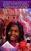 Warriors Don't Cry : a Searing Memoir of the Battle To Integrate Little Rock (95 Edition) Cover