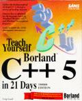 Teach Yourself Borland C++ 5 in 21 Days