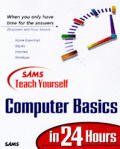 Teach Yourself How to Use Your Computer in 24 Hours