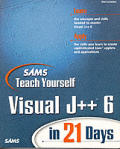 Teach Yourself Visual J++ 6 In 21 Days