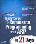 Sams Teach Yourself E-Commerce Programming with ASP in 21 Days with CDROM (Sams Teach Yourself ... in 21 Days) Cover