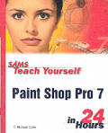 Sams Teach Yourself Paint Shop Pro 7 in 24 Hours (Sams Teach Yourself ... in 24 Hours)