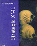 Strategic XML (Sams White Books)
