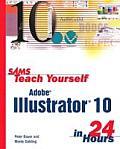 Sams Teach Yourself Adobe Illustrator 10 in 24 Hours