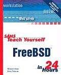 Sams Teach Yourself Freebsd in 24 Hours [With CD-ROM]