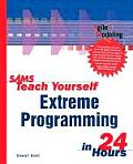 Sams Teach Yourself Extreme Programming in 24 Hours (Sams Teach Yourself ... in 24 Hours)