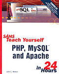 Sams Teach Yourself PHP MySQL & Apache In 24 Hours