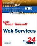 Sams Teach Yourself Web Services in 24 Hours (Sams Teach Yourself ... in 24 Hours)