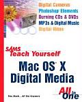 Sams Teach Yourself Mac OS X Digital Media All in One (Sams Teach Yourself All in One)