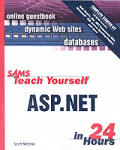 Sams Teach Yourself ASP.Net in 24 Hours Complete Starter Kit with CDROM (Sams Teach Yourself...in 24 Hours)