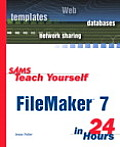 Sams Teach Yourself FileMaker 7 in 24 Hours (Sams Teach Yourself ... in 24 Hours)