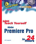Sams Teach Yourself Adobe Premiere Pro in 24 Hours (Sams Teach Yourself...in 24 Hours)