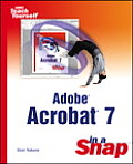 Adobe Acrobat 7 in a Snap (In a Snap)