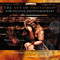 Art of Photoshop for Digital Photographers From Image Capture to Art