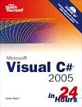 Sams Teach Yourself Visual C# 2005 in 24 Hours Complete Starter Kit [With CDROM]