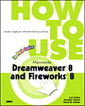 How to Use Macromedia Dreamweaver 8 and Fireworks 8 (How to Use ...)