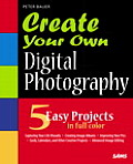 Create Your Own Digital Photography with CDROM