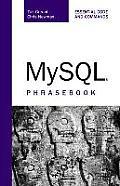 MySQL Phrasebook: Essential Code and Commands