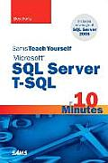 Teach Yourself Microsoft SQL Server T-SQL in 10 Minutes