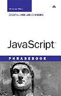 JavaScript Phrasebook Essential Code & Commands