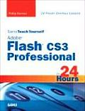 Sams Teach Yourself Adobe Flash Cs3 Professional in 24 Hours (Sams Teach Yourself...in 24 Hours)