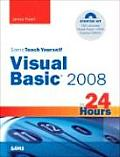 Sams Teach Yourself Visual Basic 2008 in 24 Hours Complete Starter Kit