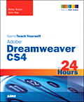 Sams Teach Yourself Adobe Dreamweaver Cs4 in 24 Hours (Sams Teach Yourself...in 24 Hours)