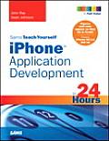 Sams Teach Yourself Iphone Application Development in 24 Hours (Sams Teach Yourself)