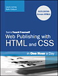 Sams Teach Yourself Web Publishing with HTML and CSS in One Hour a Day: Includes New Html5 Coverage (Sams Teach Yourself) Cover