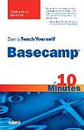 Sams Teach Yourself Basecamp in 10 Minutes (Sams Teach Yourself...in 10 Minutes) Cover