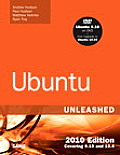 Ubuntu Unleashed 2010 Edition: Covering 9.10 and 10.4