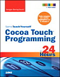 Sams Teach Yourself Cocoa Touch Programming in 24 Hours (Sams Teach Yourself)