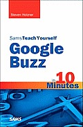 Sams Teach Yourself Google Buzz in 10 Minutes (Sams Teach Yourself -- Minutes)