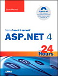 Sams Teach Yourself ASP.Net 4 in 24 Hours: Complete Starter Kit [With DVD]