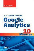 Sams Teach Yourself Google Analytics in 10 Minutes (Sams Teach Yourself...in 10 Minutes)