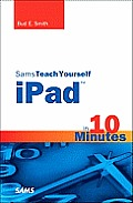 Sams Teach Yourself Ipad in 10 Minutes (Sams Teach Yourself -- Minutes)