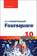 Sams Teach Yourself Foursquare in 10 Minutes (Sams Teach Yourself...in 10 Minutes)