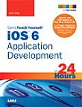 Sams Teach Yourself iOS 6 Application Development in 24 Hours 4th Edition