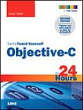 Sams Teach Yourself Objective-C in 24 Hours (Sams Teach Yourself)
