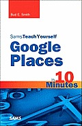 Sams Teach Yourself Google Places in 10 Minutes (Sams Teach Yourself...in 10 Minutes) Cover