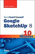 Sams Teach Yourself Google Sketchup 8 in 10 Minutes (Sams Teach Yourself...in 10 Minutes)
